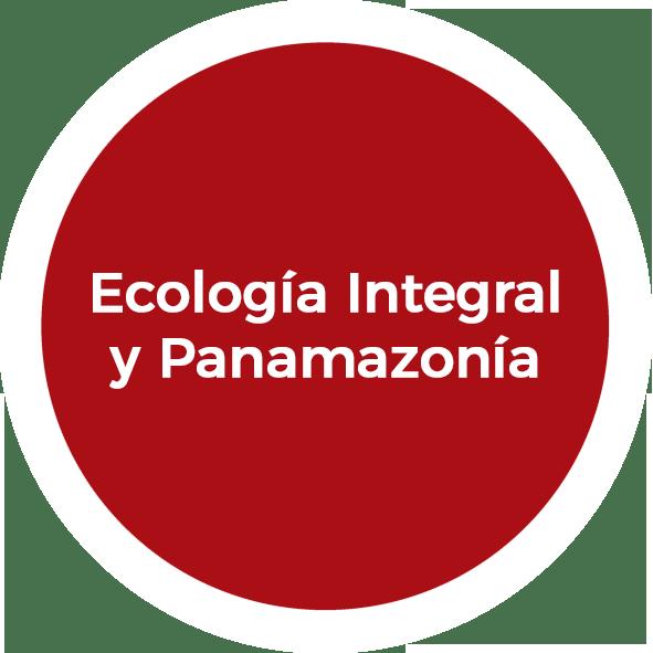 Ecología Integral y Panamazonía